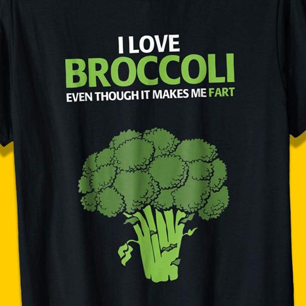 I Love Broccoli Funny Fart Vegetable T-Shirt